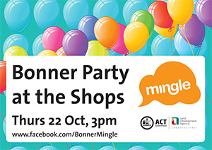 Bonner Party at the Shops Thursday 22 October, 3pm