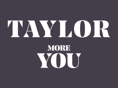 Taylor More You