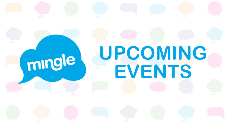 Upcoming Mingle Events