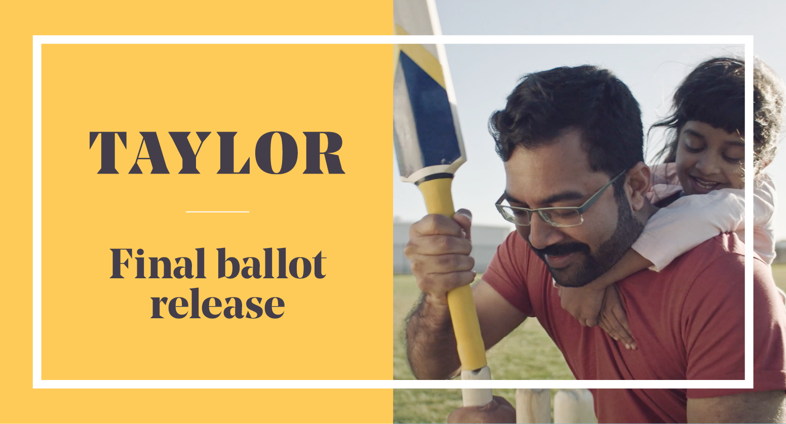 Get prepared for the final ballot release in Taylor